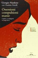 Ossessioni Compulsioni Manie - Giorgio Nardone, Claudette Portelli