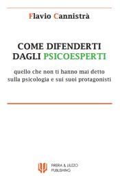 Come difenderti dagli psicoesperti Flavio Cannistrà ebook