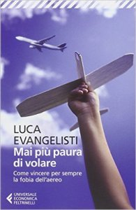 mai più paura di volare evangelisti luca