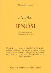 Le basi dell'ipnosi Michael Yapko