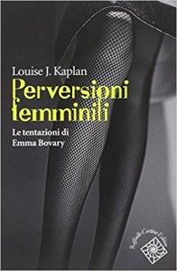 Perversioni femminili. Le tentazioni di Emma Bovary